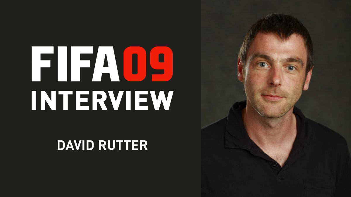 Interview with David Rutter – FIFA 09 Producer