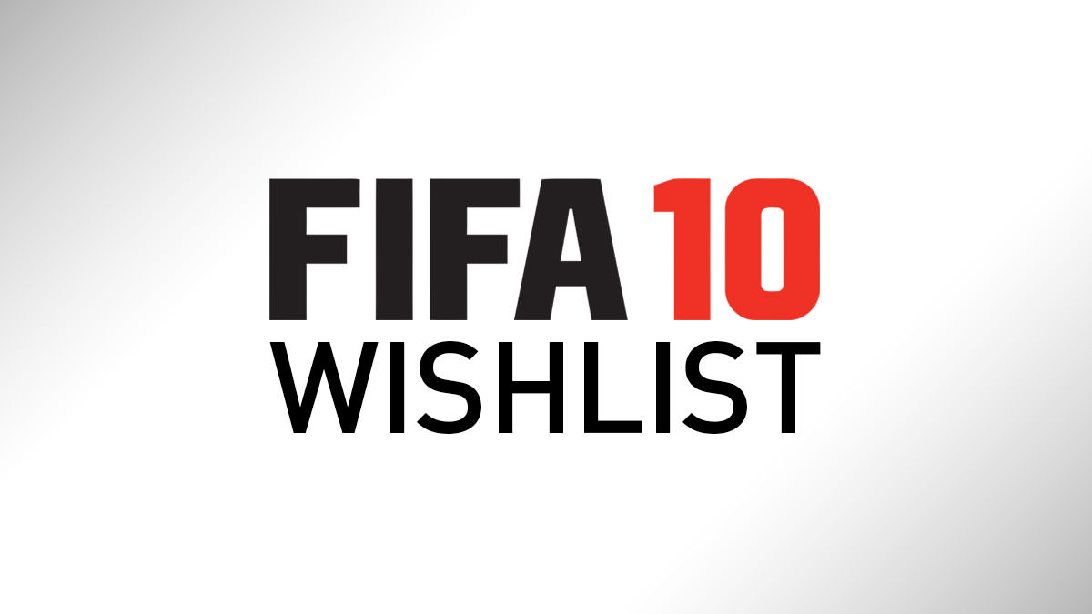 Your Ideas for FIFA 10