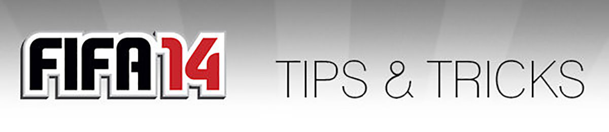FIFA 14 Tips and Tricks