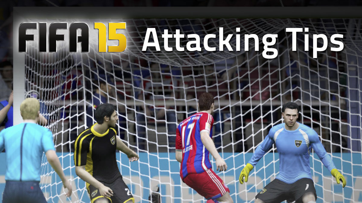 FIFA 15 Attacking Tips