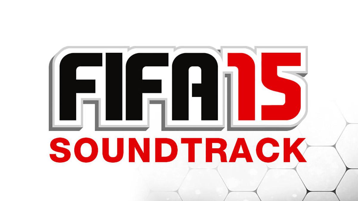 FIFA 15 Soundtracks