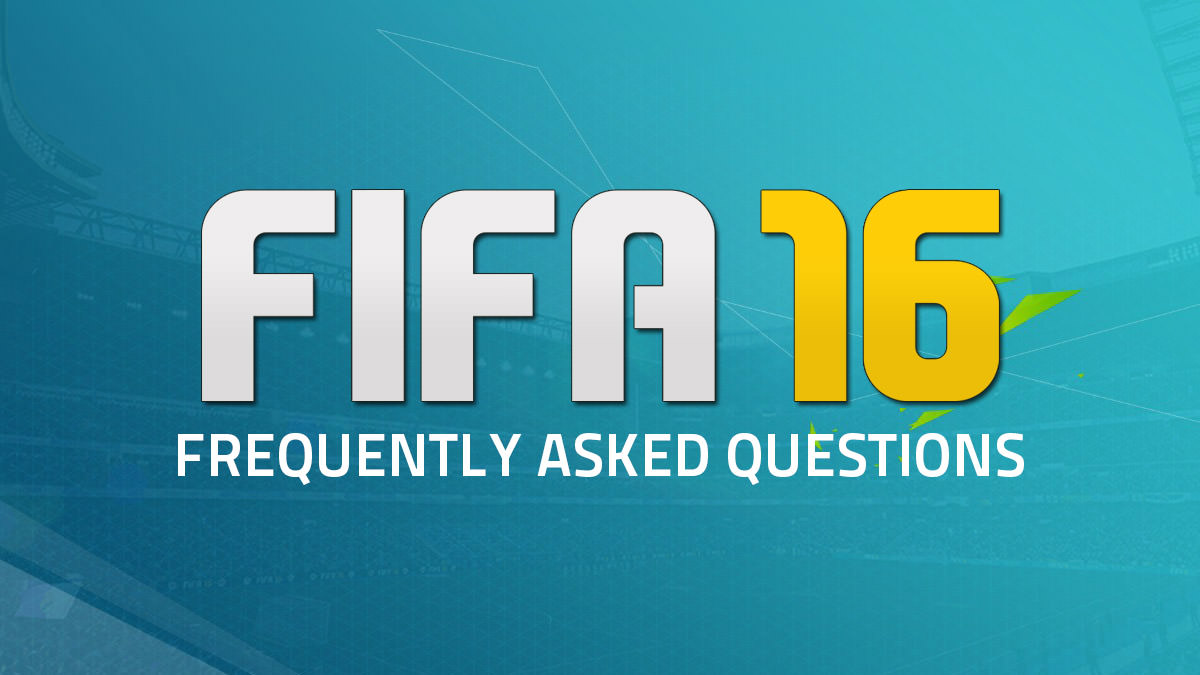 FIFA 16 Frequently Asked Questions