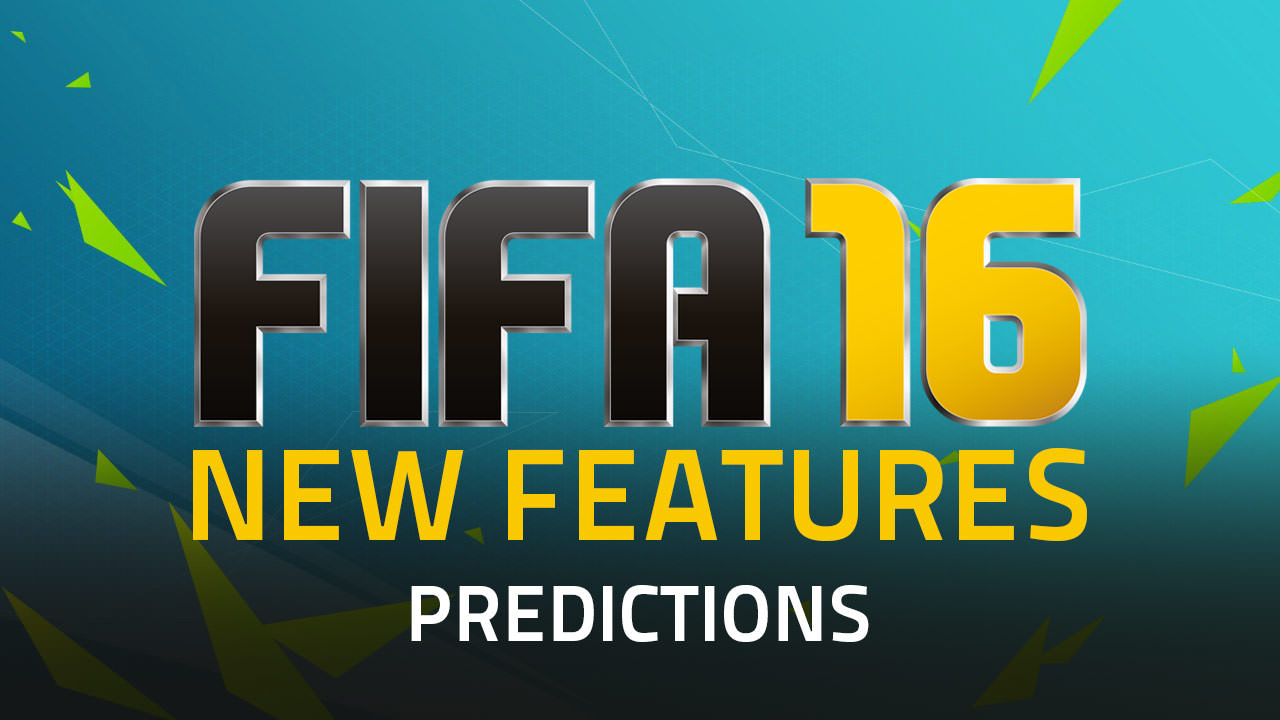What Will be FIFA 16 New Features?