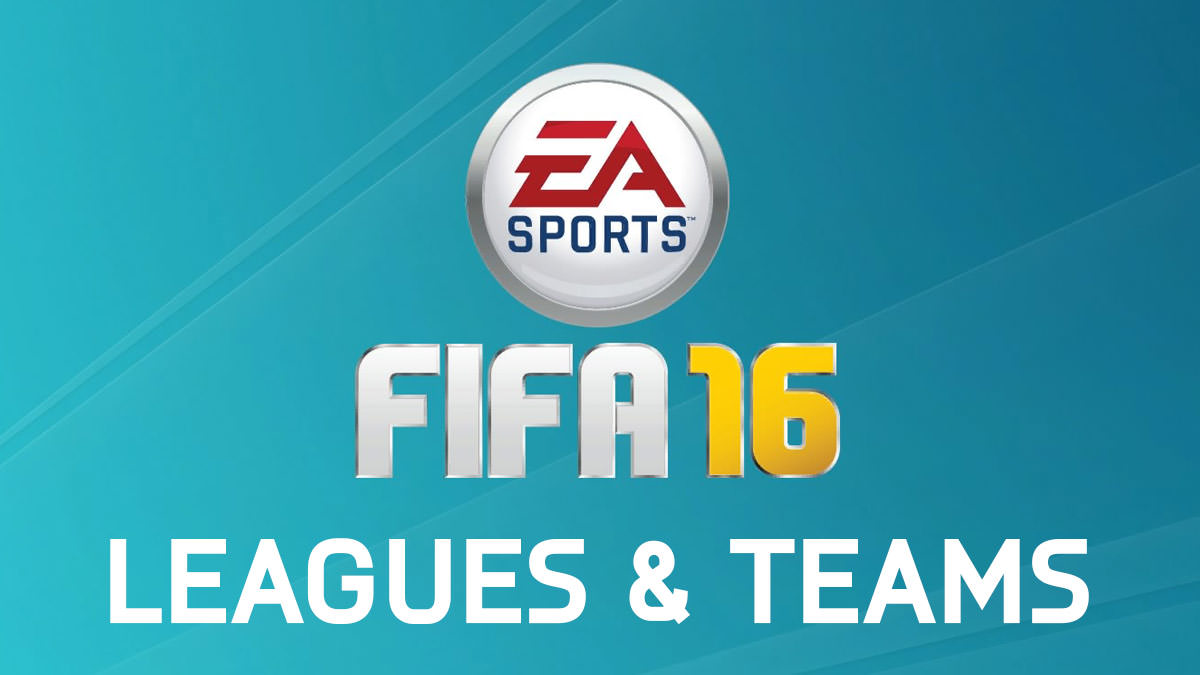 FIFA 16 Leagues and Teams