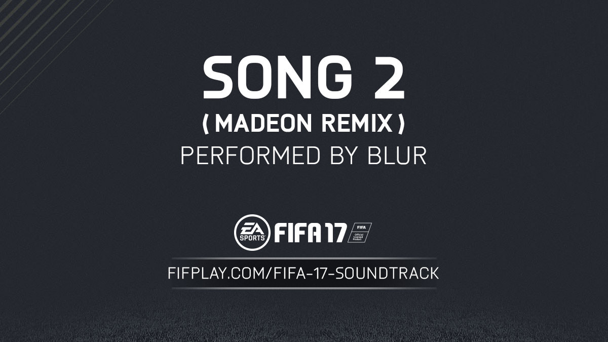 FIFA 17 Soundtrack – Song 2 (Madeon Remix) by Blur