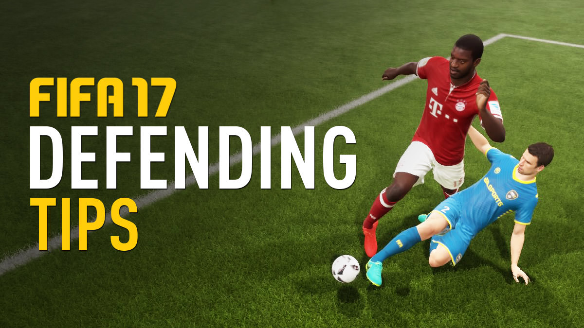 FIFA 17 Tips for Defending