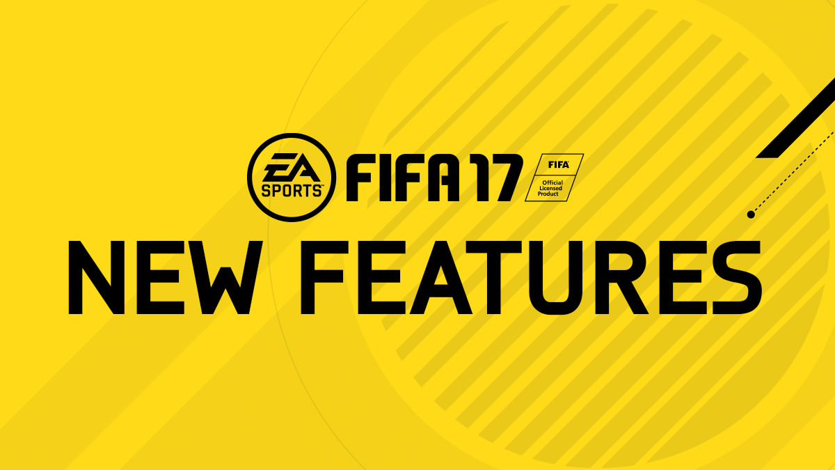 FIFA 17 New Features