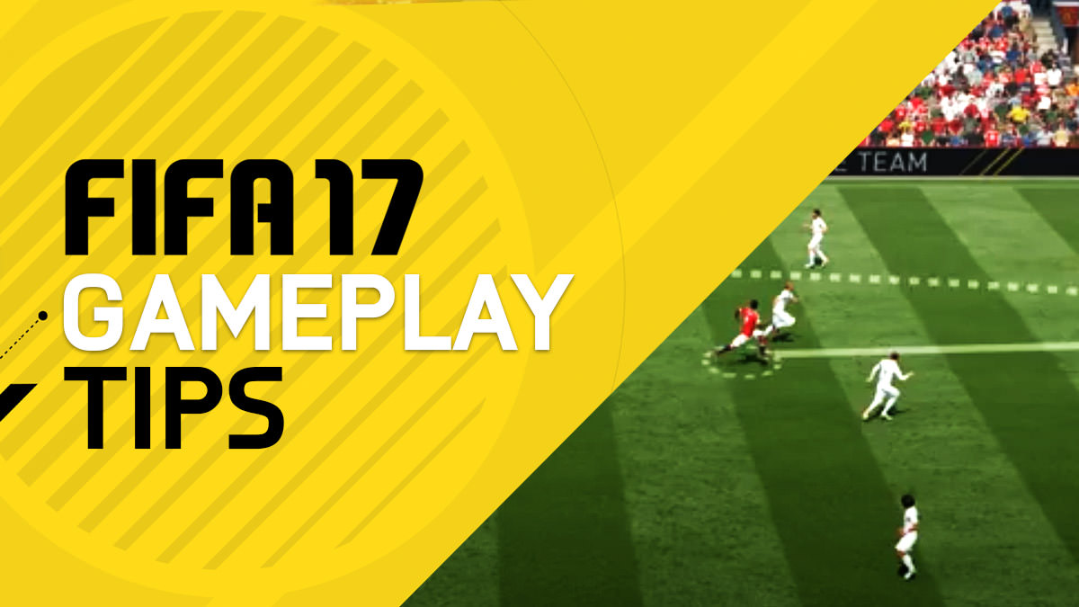FIFA 17 Basic Gameplay Tips