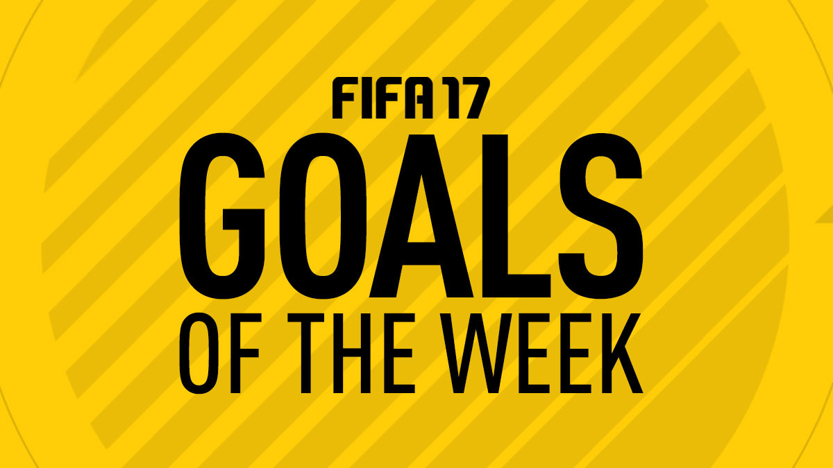 FIFA 17 Goals of the Week