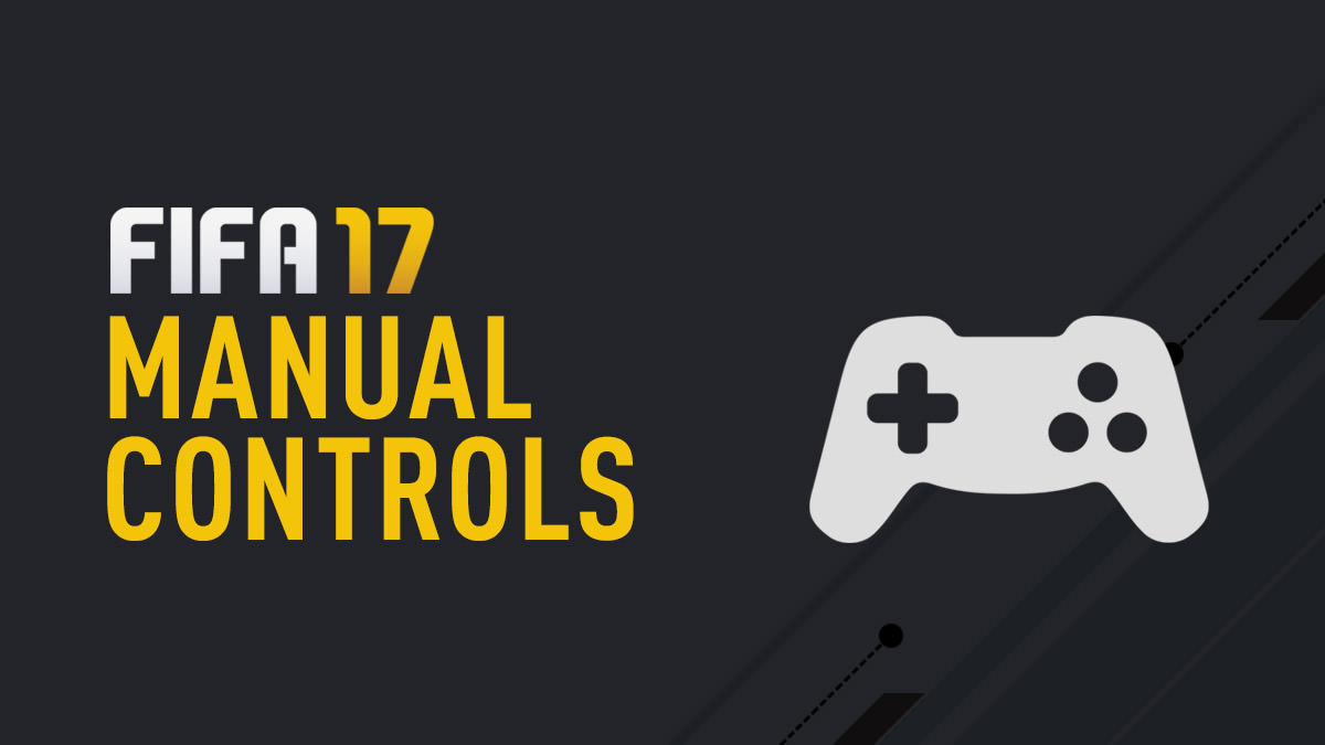 FIFA 17 Manual Controls – FIFPlay