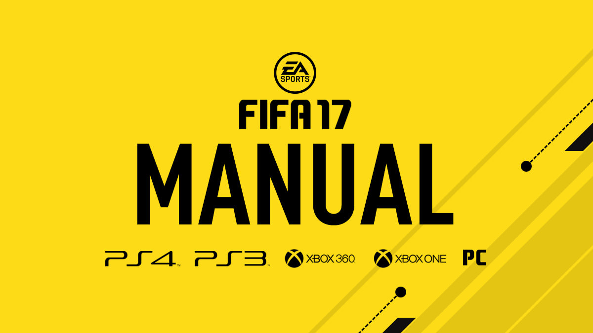 Fifa 17 Instructional Manual. FIFA 17 Manual