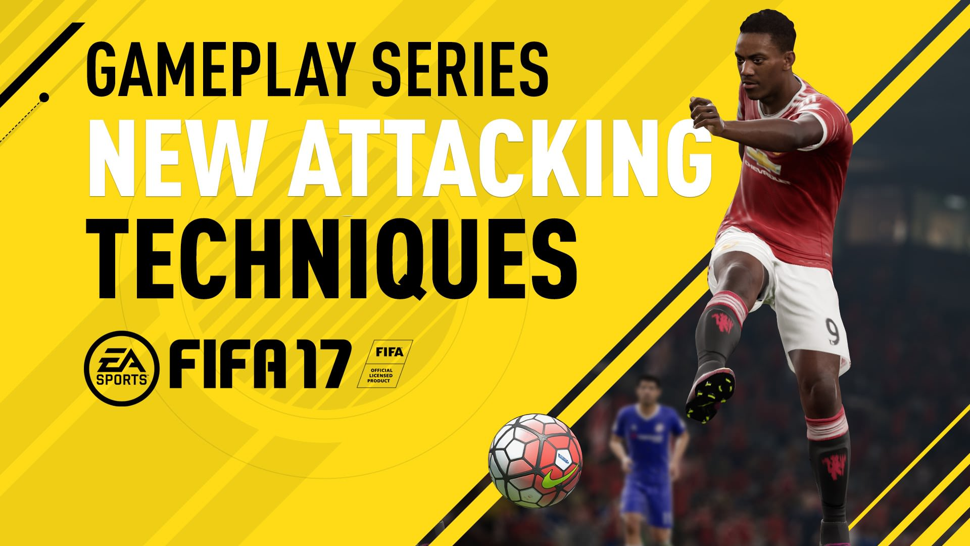 FIFA 17 Gameplay Features – New Attacking Techniques