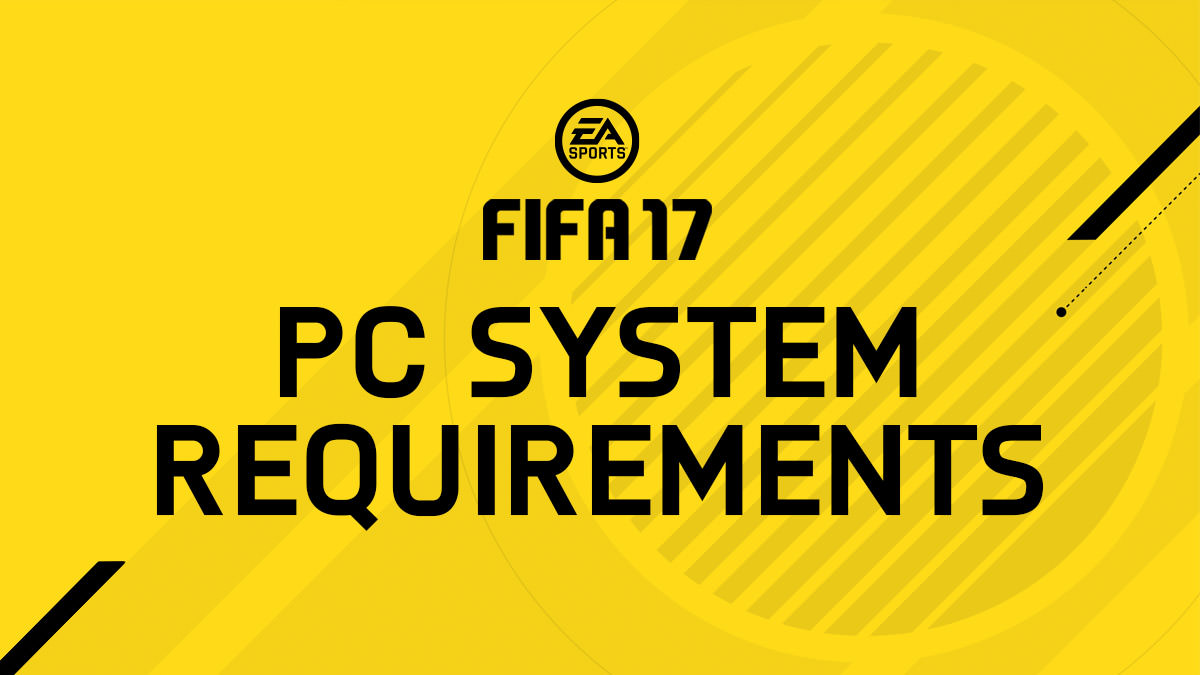 FIFA 17 PC version (Windows) system requirements. The lists of ...