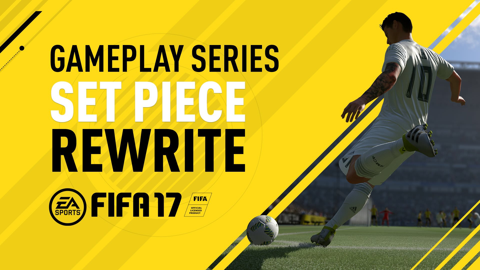 FIFA 17 Gameplay Features – Set Piece Rewrite
