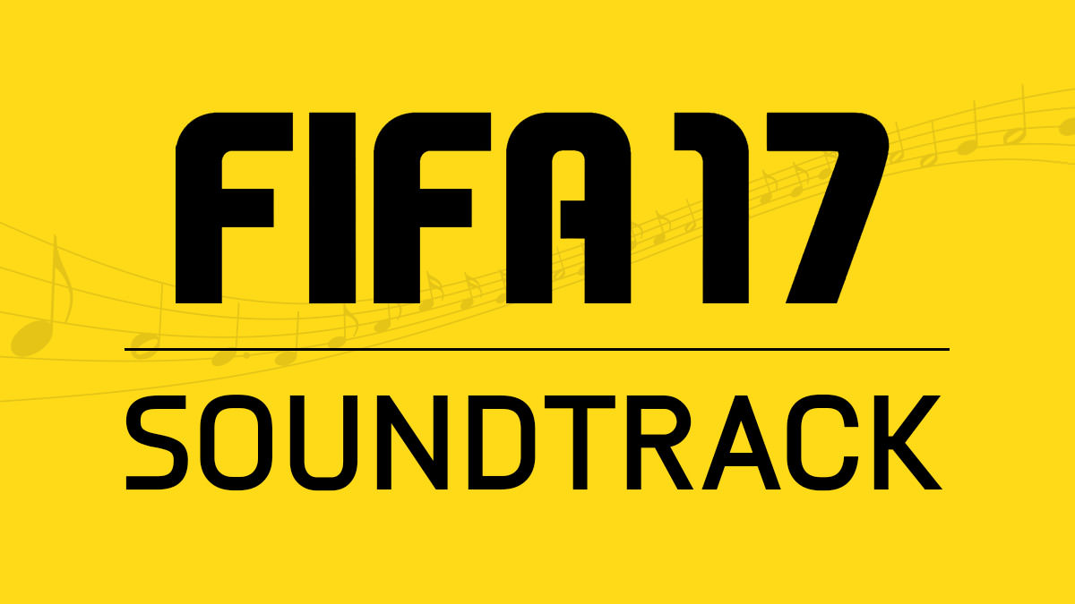 FIFA 17 Soundtracks