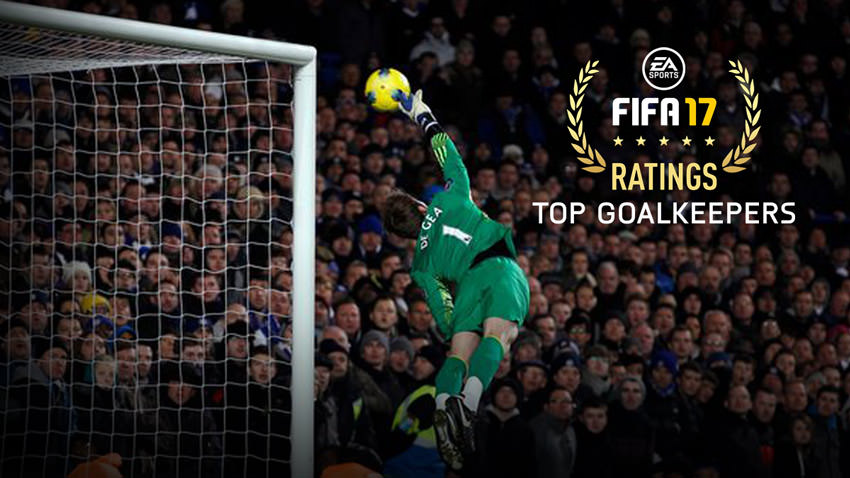 FIFA 17 – Top Goalkeepers