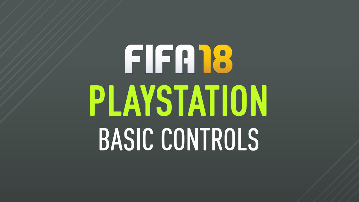 FIFA 18 – PlayStation Controls