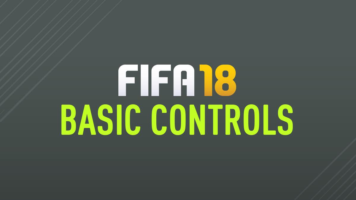 FIFA 18 Controls – FIFPlay