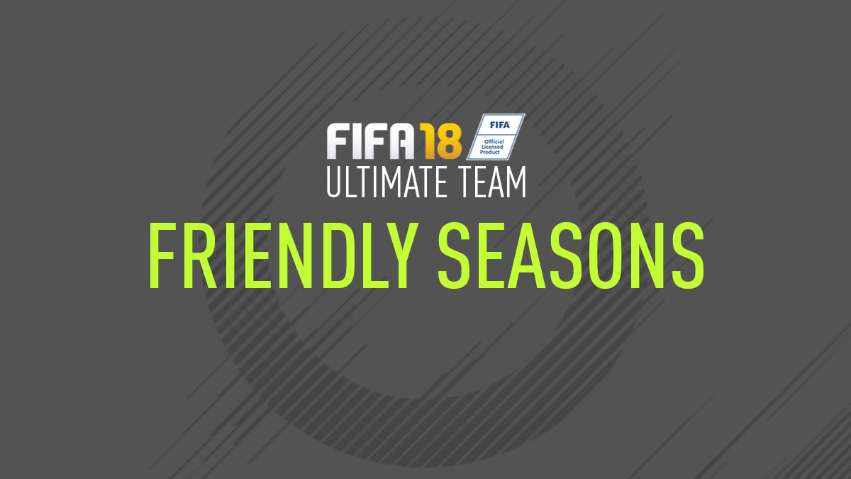 FIFA 18 Ultimate Team – Friendly Seasons