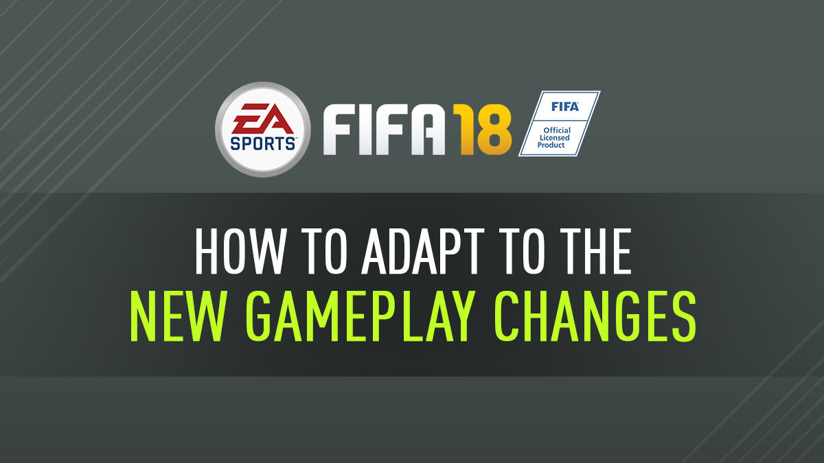 FIFA 18 Gameplay Changes Guide