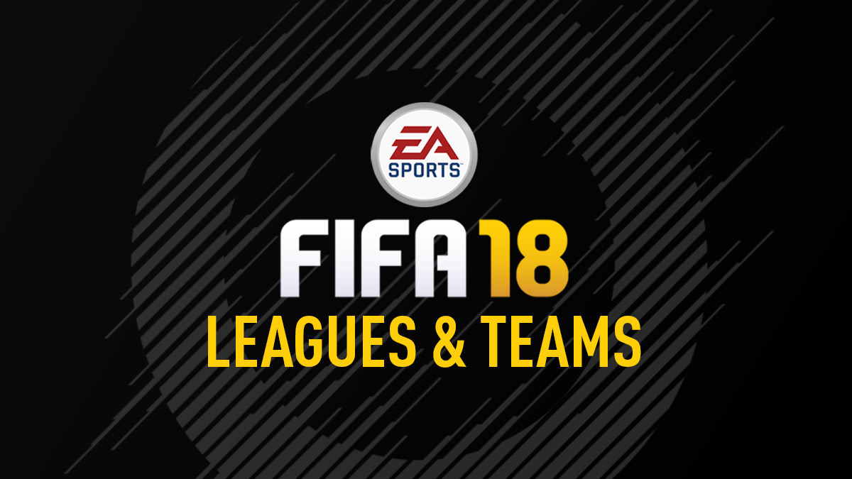 FIFA 18 Leagues & Teams