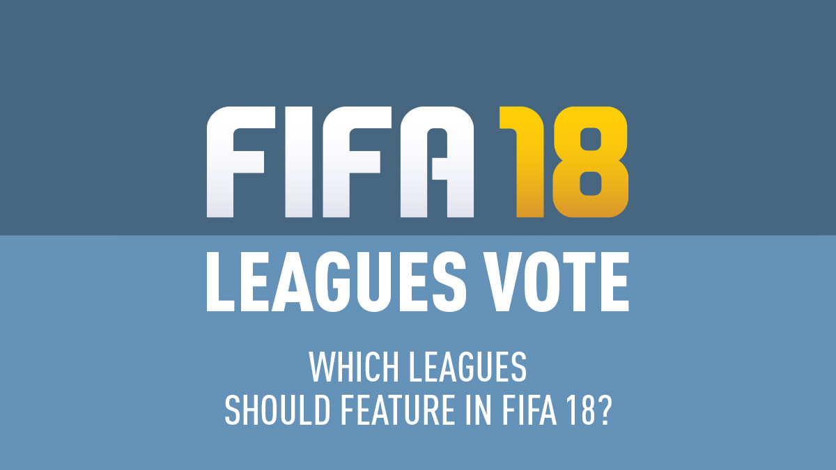 Vote for FIFA 18 Leagues