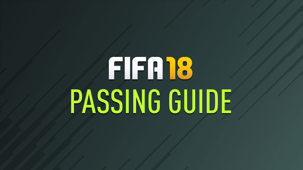 FIFA 18 Passing Guide