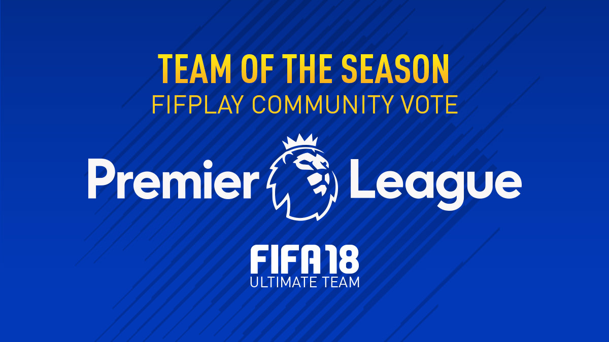 FIFA 18 Team of the Season Vote – Premier League