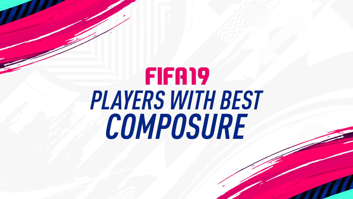 FIFA 19 Players with Best Composure