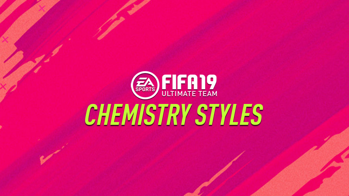 FIFA 19 Chemistry Style