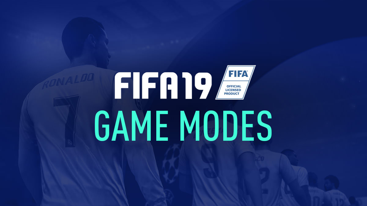 FIFA 19 Game Modes