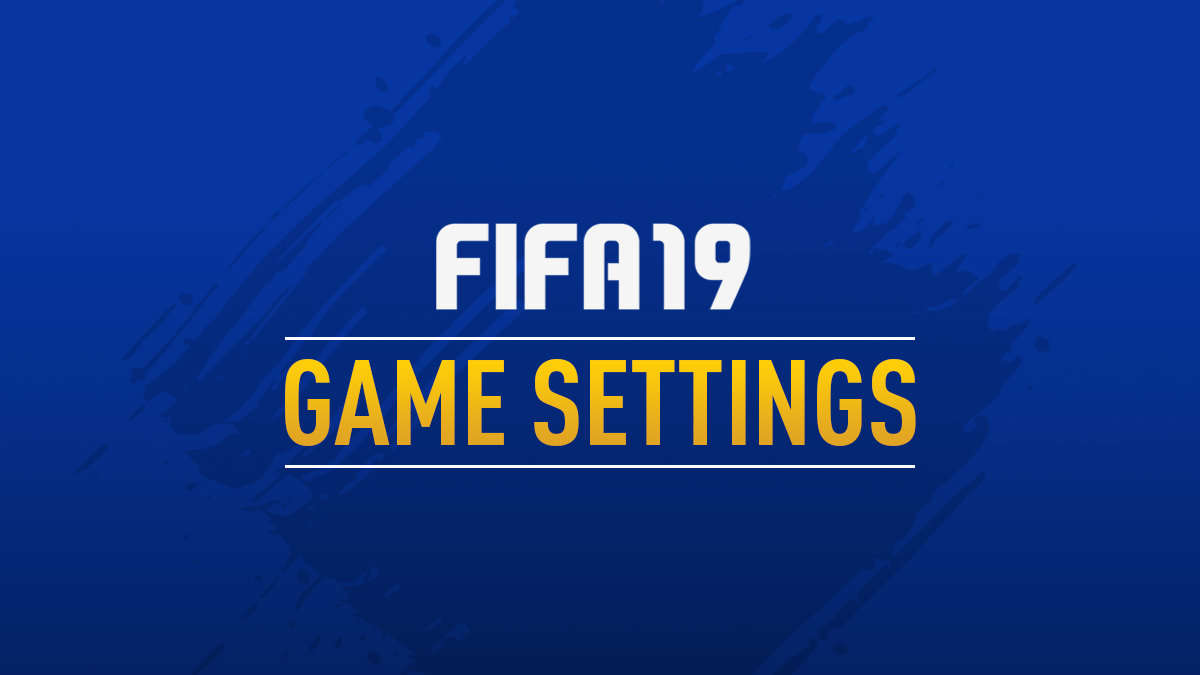 FIFA 19 Game Settings