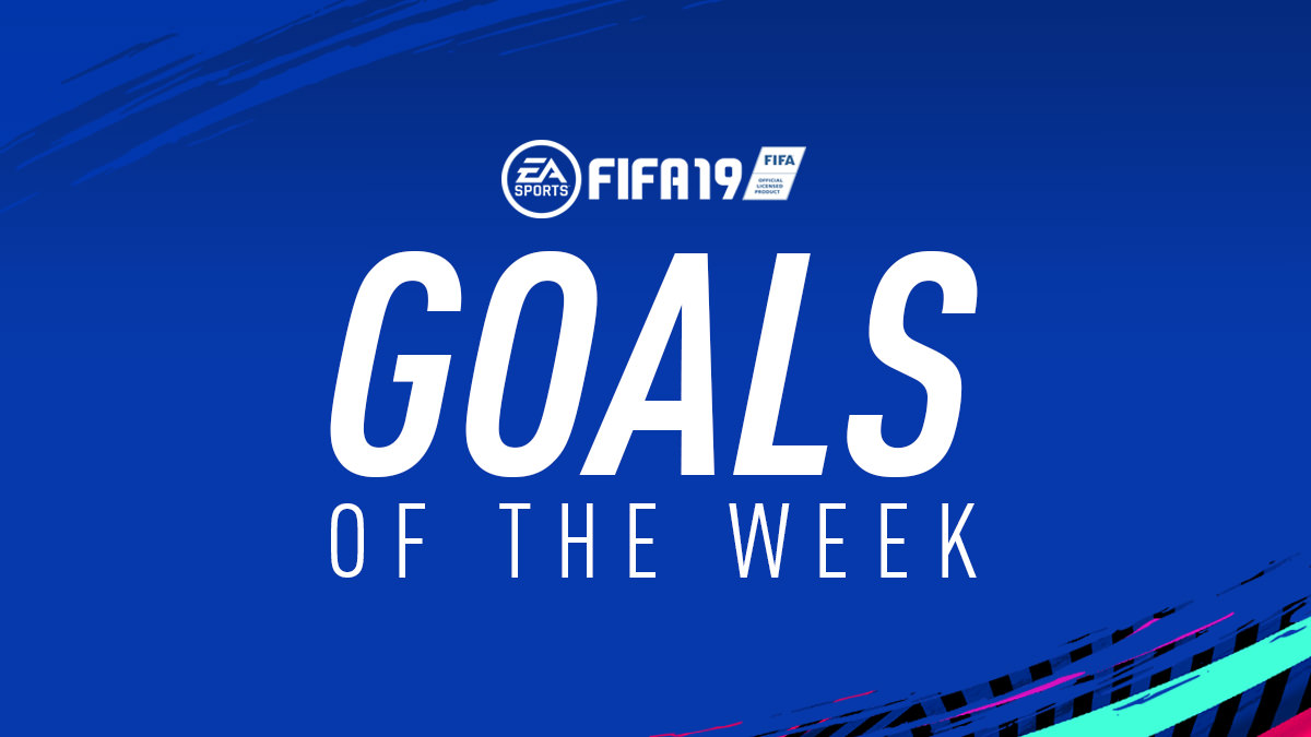 FIFA 19 Goals of the Week