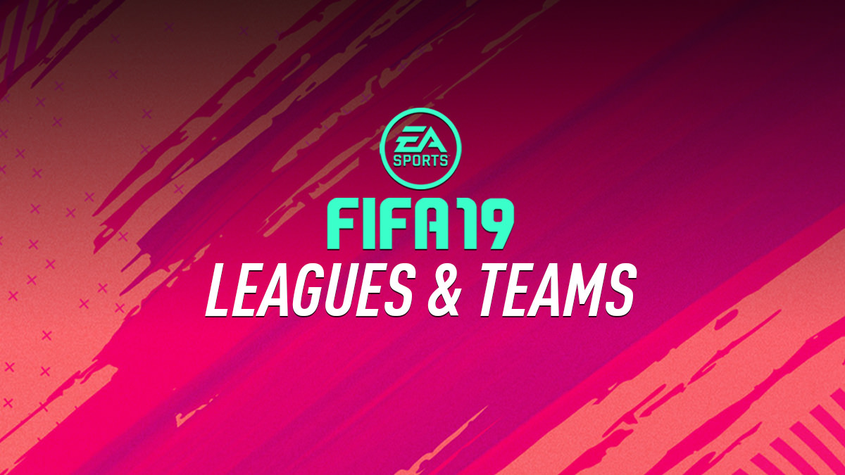 FIFA 19 Leagues & Teams