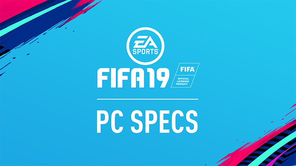 FIFA 19 PC System Requirements