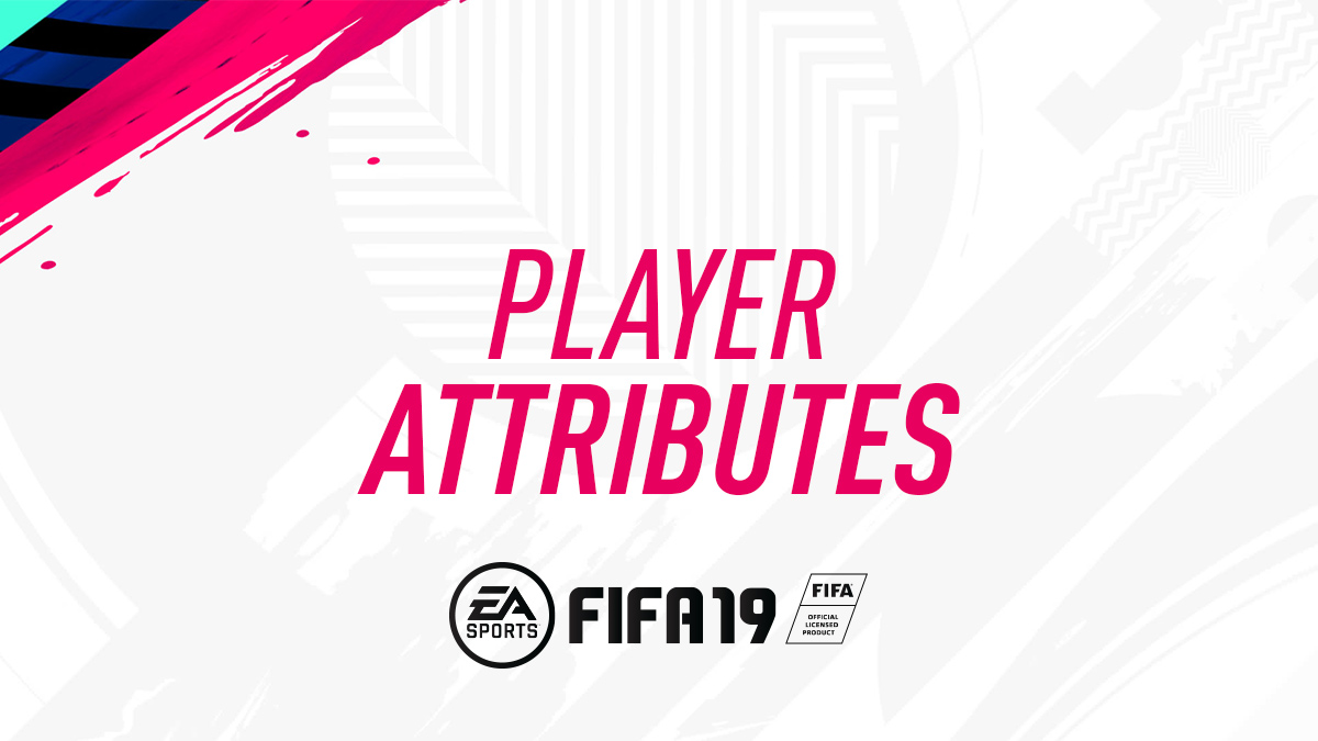 Player Attributes in FIFA 19