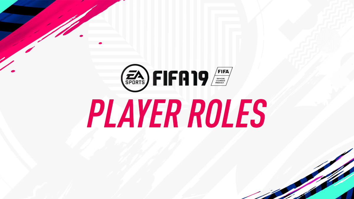 FIFA 19 Player Roles
