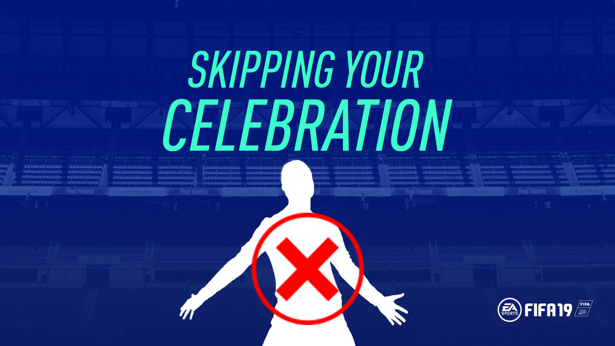 How to Skip Your Goal Celebration & Replay in FIFA 19