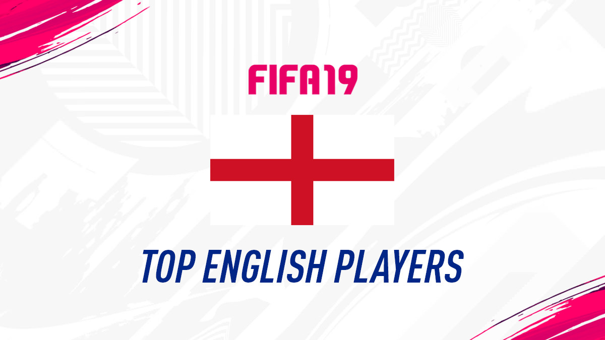 FIFA 19 – Top English Players