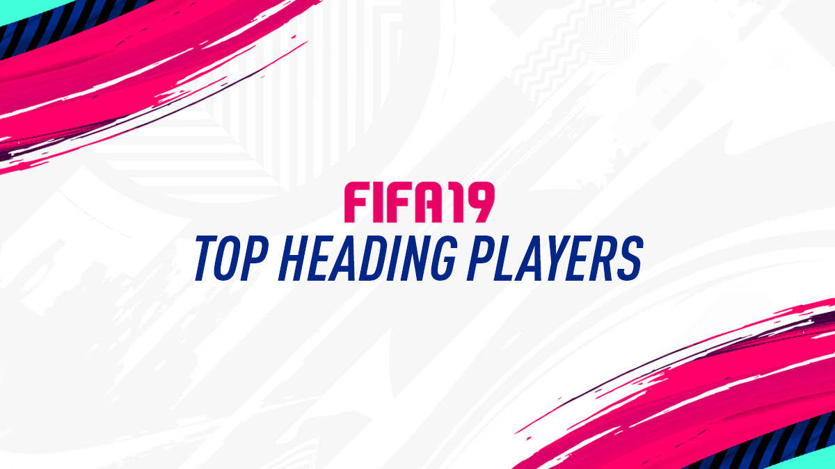 FIFA 19 Best Headers