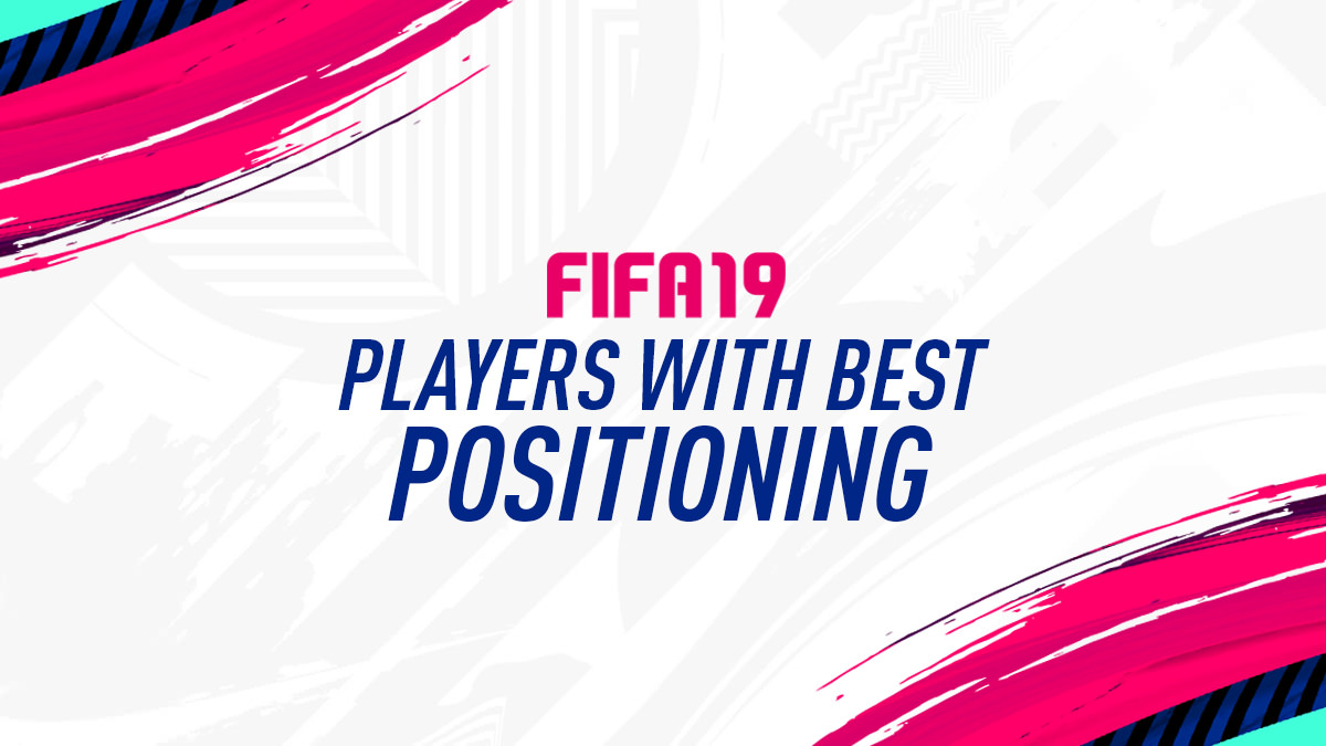 FIFA 19 – Players with Best Positioning