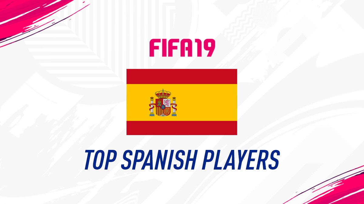 FIFA 19 – Top Spanish Players