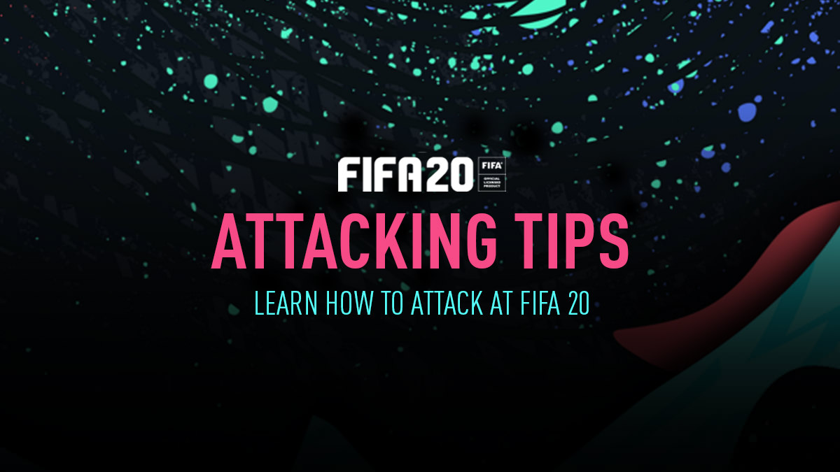 Attacking Tutorial for FIFA 20