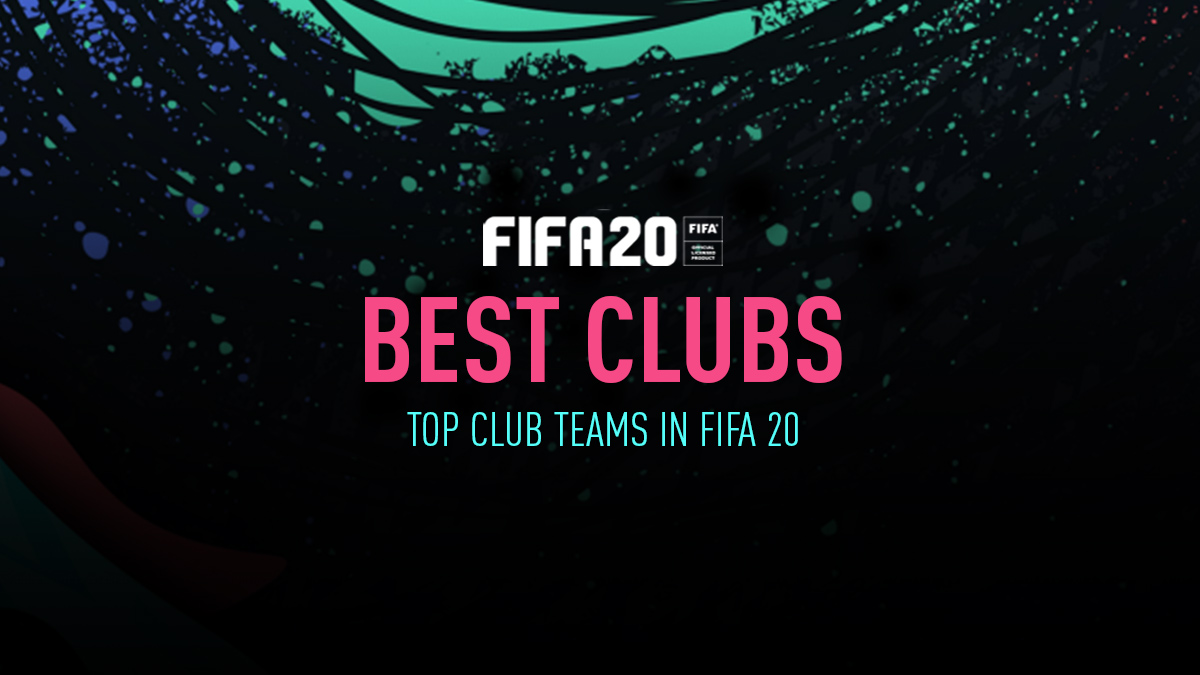 FIFA 20 Best Clubs