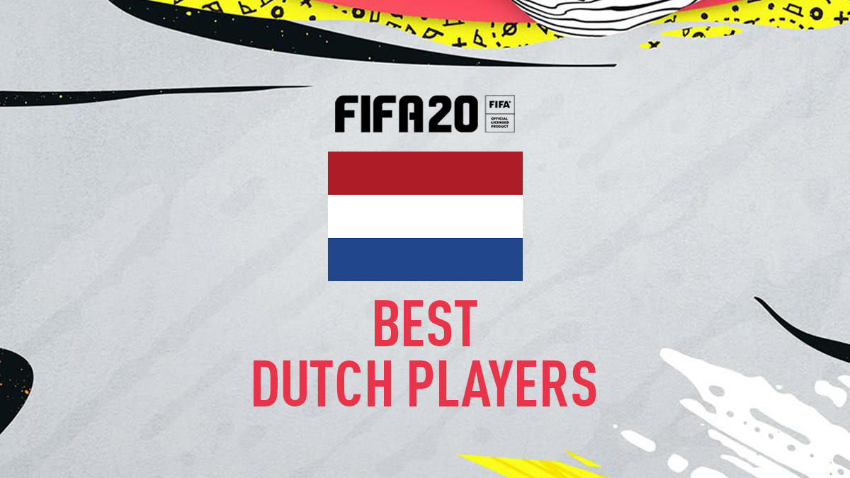 FIFA 20 – Top Dutch Players