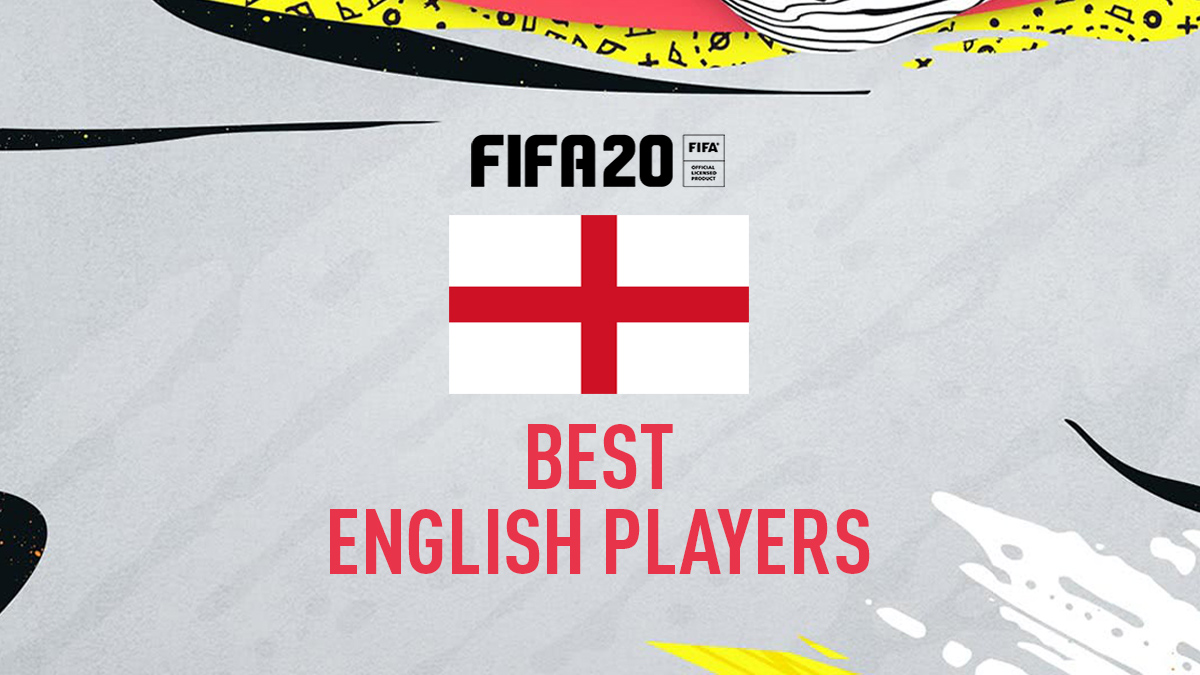 FIFA 20 – Top English Players