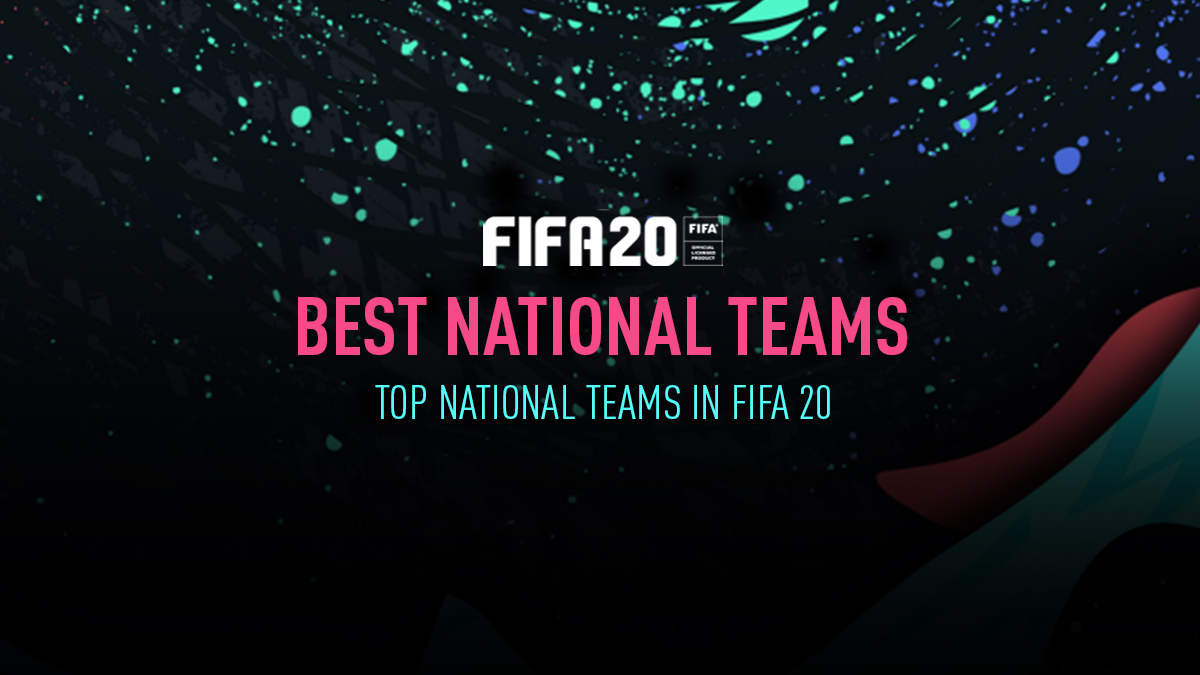 FIFA 20 – Top National Teams