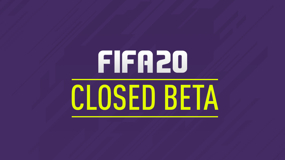 FIFA 20 Closed Beta