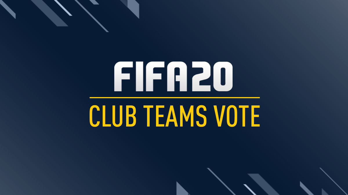 FIFA 20 – Vote for Your Favourite Clubs