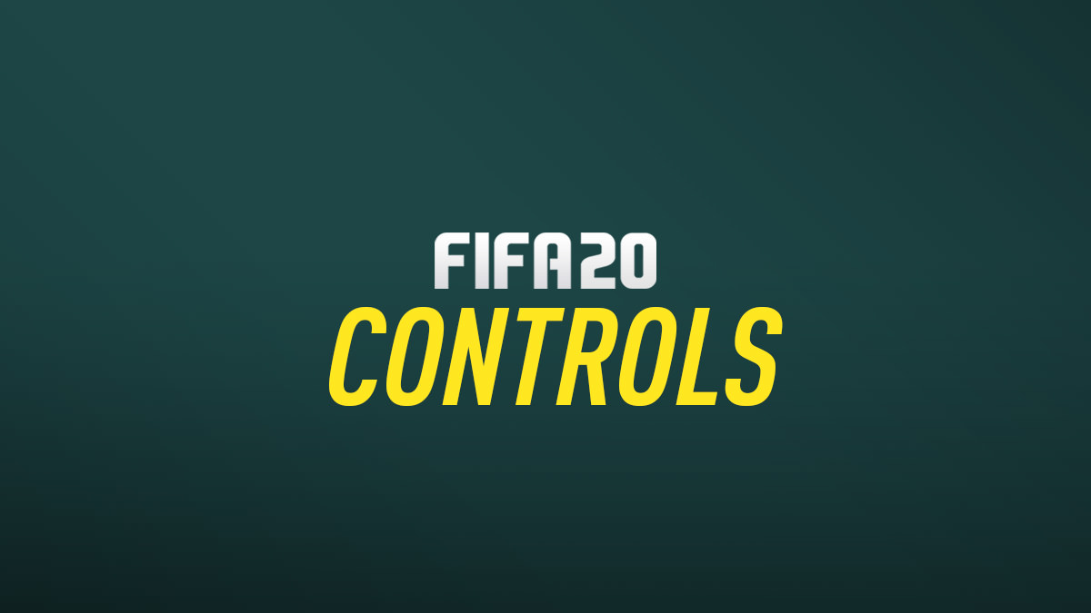 FIFA 20 Controls (PS4, Xbox One and PC)